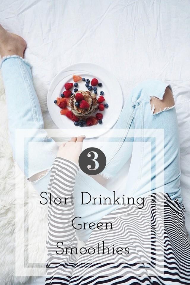 start drinking green smoothies