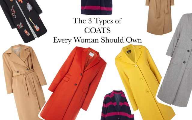 THE 3 TYPES OF COATS EVERY WOMAN SHOULD OWN