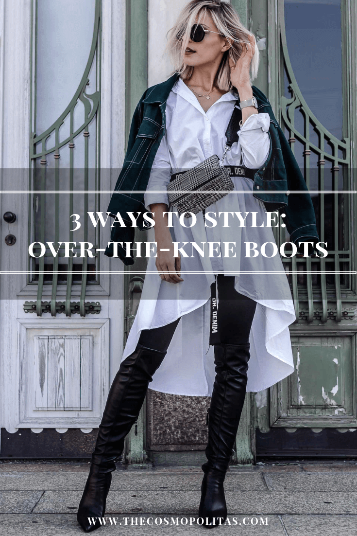 3 ways to style over the knee boots The Cosmopolitas
