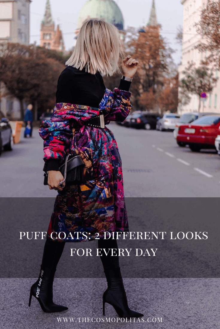 Puff Coats 2 different looks for every day